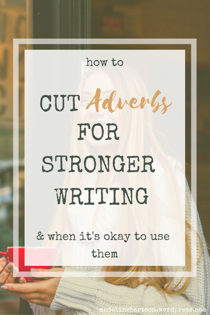 How to Cut Adverbs for Stronger Writing __ & When It's Okay to Use Them.png
