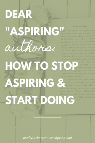a letter to aspiring authors who need motivation and inspiration to write